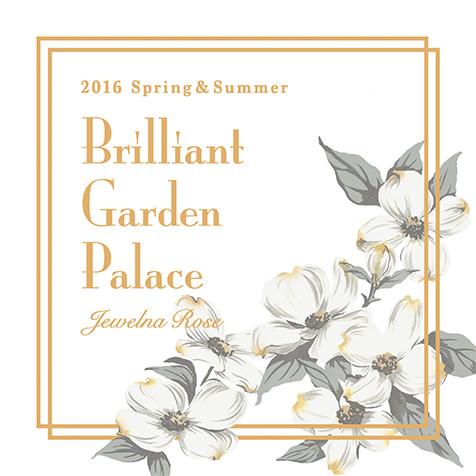 2016 Spring & Summer Brilliant Garden Palace